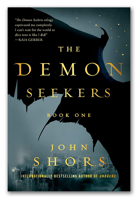 The Demon Seekers™ Series - Book One - A novel by John Shors