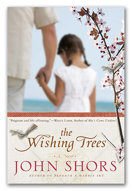 The Wishing Trees - A novel by John Shors