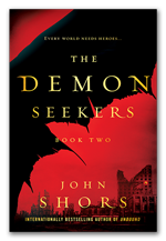 The Demon Seekers™ Series - Book Two - A novel by John Shors