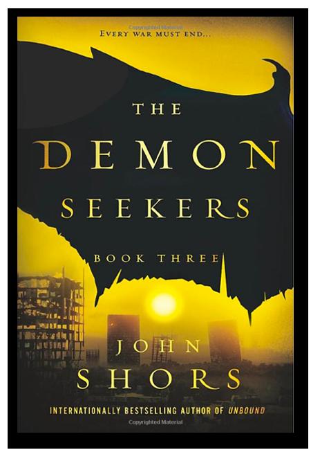The Demon Seekers™ Series - Book Three - A novel by John Shors