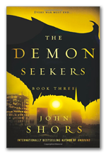 The Demon Seekers™ Series - Book Three - A novel by John Shors